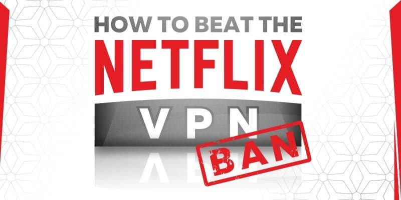 VPN Netflix : quel est le meilleur fournisseur en 2020